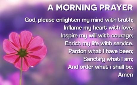 26383-13285-cm-morning-prayer-enlighten-mind-truth-inflame-heart-love-inspire-will-courage-life-service-pardon-social.630w.tn (2)