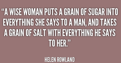 a-wise-woman-puts-a-grain-of-sugar-into-everything-she-says-to-a-man-and-takes-a-grain-of-salt-with-everything-he-says-to-her4 (2).png